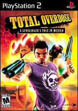 Total Overdose A Gunslinger's Tale in Mexico