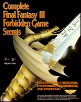 Final Fantasy III Complete Forbidden Game Secrets