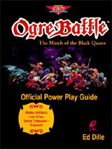 Ogre Battle: The March of the Black Queen Official Power Play Guide