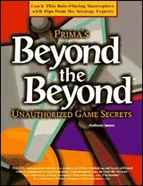 Beyond the Beyond Unauthorized Game Secrets by Prima