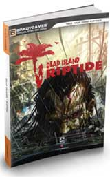 Dead Island: Riptide Official Strategy Guide by BradyGames
