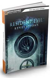 Resident Evil: Revelations Official Strategy Guide by BradyGames