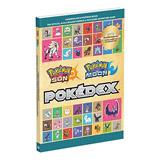 Pokemon Sun and Pokemon Moon: The Official Alola Region Pokedex & Postgame Adventure Guide
