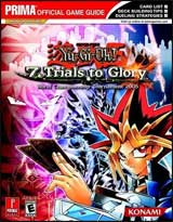 Yu Gi Oh! 7 Trials To Glory: World Champ. Tour. 2005 Strategy Guide