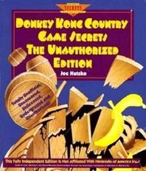 Donkey Kong Country Games Secrets: The Unauthorized Edition