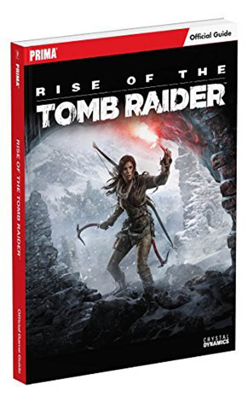 Rise of the Tomb Raider Guide by Prima