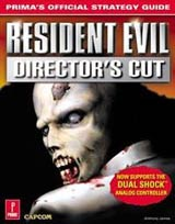 Resident Evil: Director's Cut Prima's Official Strategy Guide