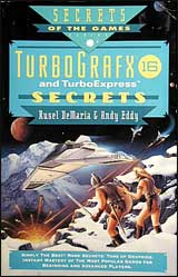 Turbo Grafx 16 and TurboExpress Secrets Strategy Guide
