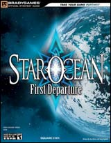 Star Ocean First Departure Official Strategy Guide