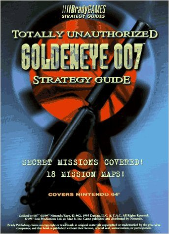 GoldenEye 007: Totally Unauthorized Strategy Guide