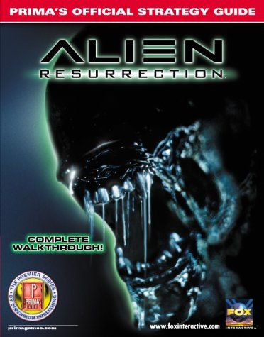 Alien Resurrection Prima's Official Strategy Guide