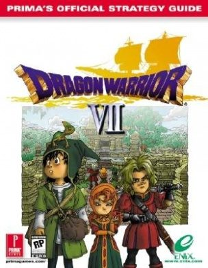 Dragon Warrior VII Official Strategy Guide by Prima