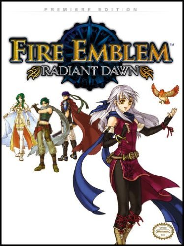 Fire Emblem Radiant Dawn Premiere Edition Guide