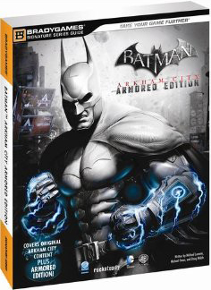 Batman: Arkham City Armored Edition Signature Strategy Guide